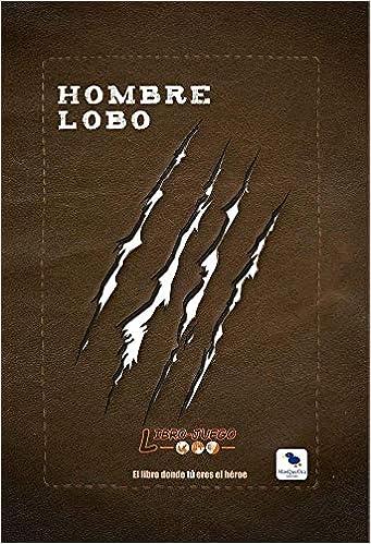Hombre Lobo: El libro donde tú eres el héroe Libro-Juego ...