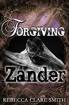 Forgiving Zander (Survival Trilogy Book 2) by [Smith, Rebecca Clare]