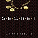 SECRET: A S.E.C.R.E.T. Novel, Book 1 | L. Marie Adeline