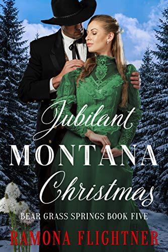 Bear Grass - Jubilant Montana Christmas (Bear Grass Springs Book 5)