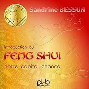 Introduction au Feng Shui : Notre capital chance | Livre audio
