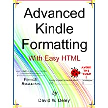 Advanced Kindle Formatting: With Easy HTML