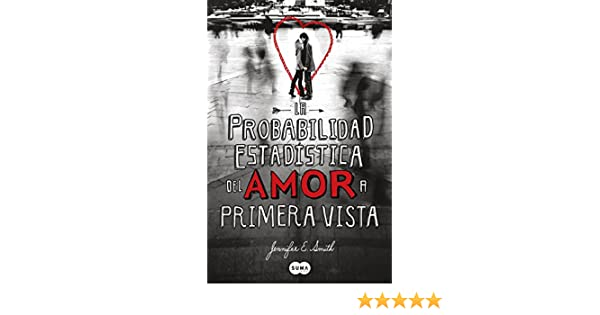 La probabilidad estadística del amor a primera vista (Spanish Edition) - Kindle edition by Jennifer E. Smith. Literature & Fiction Kindle eBooks ...