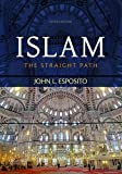 img - for Islam: The Straight Path by John L. Esposito (2016-01-21) book / textbook / text book