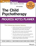 img - for The Child Psychotherapy Progress Notes Planner (PracticePlanners) by Jongsma Jr., Arthur E., Peterson, L. Mark, McInnis, William (2014) Paperback book / textbook / text book