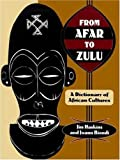From Afar to Zulu: A Dictionary of African Cultures