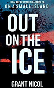 Out On The Ice (The Grímur Karlsson Mysteries Book 4) by [Nicol, Grant]