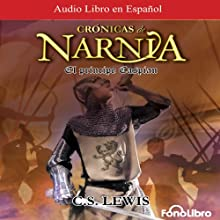 El Principe Caspian (Texto Completo) [Prince Caspian] Audiobook by C. S. Lewis Narrated by Karl Hofmann