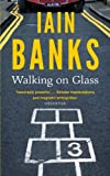 Front cover for the book Walking on Glass by Iain Banks