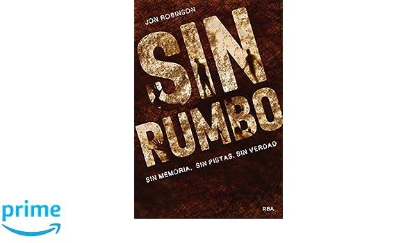Sin rumbo: Sin Lugar II (FICCION JUVENIL): Amazon.es: JON ROBINSON , ANA ISABEL SANCHEZ DIEZ: Libros