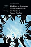 img - for The Right to Reparation in International Law for Victims of Armed Conflict (Cambridge Studies in International and Comparative Law) book / textbook / text book