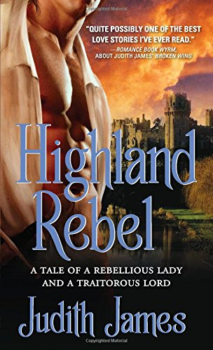 Highland Rebel: A tale of a rebellious lady and a traitorous lord PDF