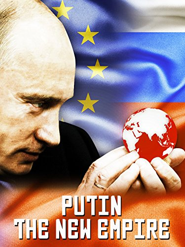 Putin  The New Empire