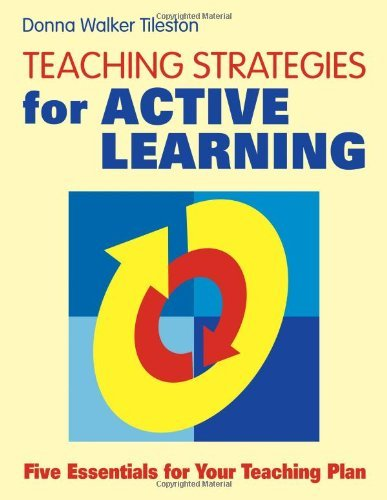 Download By Donna E. Walker Tileston Teaching Strategies for Active Learning: Five Essentials for Your Teaching Plan [Paperback] PDF
