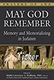 img - for May God Remember: Memory and Memorializing in Judaism - Yizkor (Prayers of Awe) book / textbook / text book