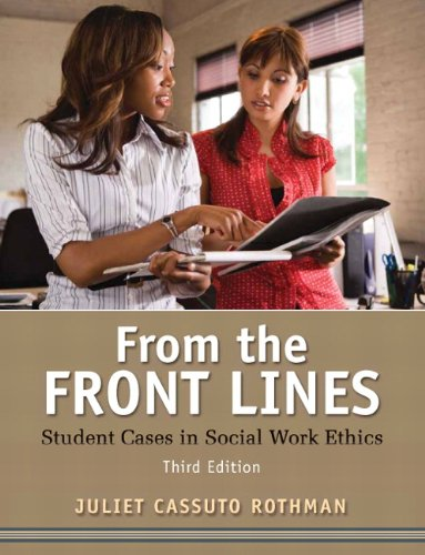From the Front Lines: Student Cases in Social Work Ethics...