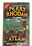 Perry Rhodan Special Release #4: Atlan #4: The Crystal Prince & Atlan #5: War of the Ghosts (Double)