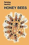 Raising Healthy Honey Bees (Raising Healthy Animals Series)
