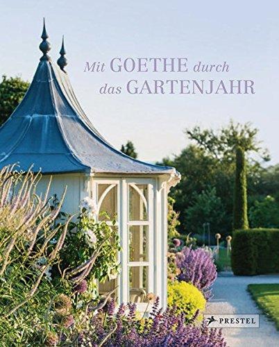 Mit Goethe durch das Gartenjahr