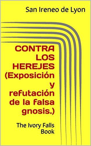 Contra Los Herejes : The Ivory Falls Book