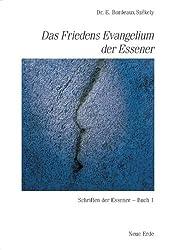 Schriften der Essener / Das Friedens-Evangelium der Essener
