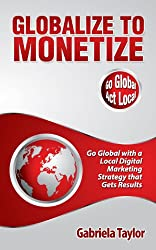 Globalize to Monetize