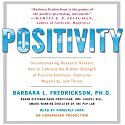 Positivity: Groundbreaking Research Reveals How to Embrace Positive Emotions Audiobook by Barbara Fredrickson Narrated by Kimberly Farr