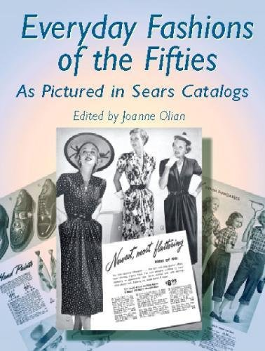 Everyday Fashions of the Fifties As Pictured in Sears Catalogs (Dover Fashion and ()
