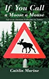If You Call a Moose a Mouse, Caitlin Marine, 1468581368