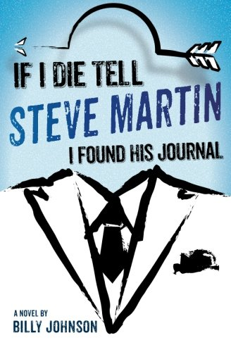 Download If I Die Tell Steve Martin I Found His Journal PDF