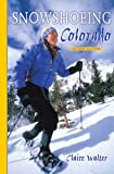 Snowshoeing Colorado, 2nd Ed.