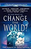 So You Want to Change the World?, Don Nori and Jim Wilbur, 0768436575
