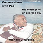 Conversations with Pop: The Musings of an Average Guy | Michael D Brooks