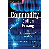 Commodity Option Pricing: A Practitioner's Guide (The Wiley Finance Series) (English Edition)