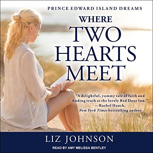 Where Two Hearts Meet: Prince Edward Island Dreams Series, Book 2 by Tantor Audio