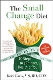 The Small Change Diet, Keri Gans, 1451608888