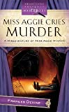 Miss Aggie Cries Murder, Frances Devine, 1602602085