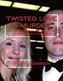 Twisted Love & Murder: Charles Manson's Girls, Jodi Arias & Karla Homolka