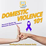 Domestic Violence 101: Survival Guide for Intimate Partner Violence | HowExpert Press,Amanda Reilly