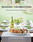 img - for Seasons & Celebrations: A Market-Fresh Cookbook for All Occasions: Recipes and Menus from Relish, America's Most Popular Food Magazine book / textbook / text book