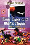 img - for Akhi's Bytes and NASA's Flights: Off to Mars (Volume 1) book / textbook / text book