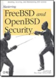 Mastering FreeBSD and OpenBSD Security, Potter, Bruce and Korff, Yanek, 0596006268