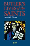 Butler's Lives of the Saints: July: New Full Edition