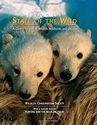 State of the Wild 2006: A Global Portrait of Wildlife, Wildlands, And Oceans