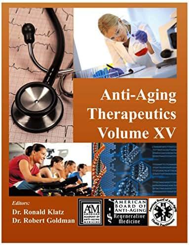Anti-Aging Therapeutics Volume XV
