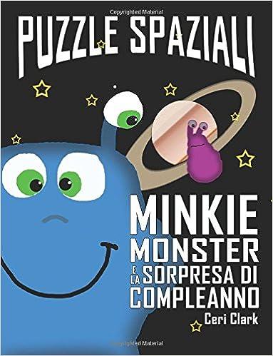Puzzle Spaziali: Minkie Monster e la Sorpresa di Compleanno: Volume 1