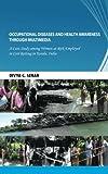 Occupational Diseases and Health Awareness Through Multimedia, Divya C. Senan, 1482816296