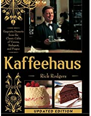 Kaffeehaus: Exquisite Desserts from the Classic Cafes of Vienna, Budapest, and Prague Revised Edition