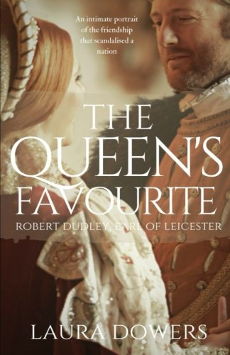 The Queen's Favourite: Robert Dudley, Earl of Leicester