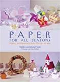 img - for Paper for All Seasons: Projects and Presents to Make Through the Year book / textbook / text book